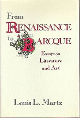 From Renaissance to Baroque - Martz, Louis L