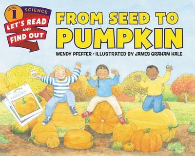 From Seed to Pumpkin - Pfeffer, Wendy, Professor