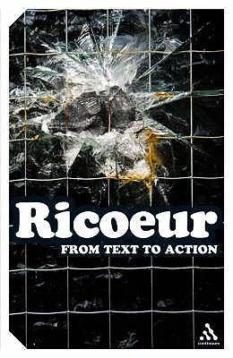 From Text to Action: Essays in Hermeneutics II - Ricoeur, Paul, and Blamey, Kathleen, and Thompson, John B.