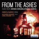 From the Ashes: Music from Somers Congregational Church