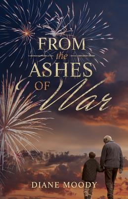 From the Ashes of War: The War Trilogy - Book Three - Moody, Diane