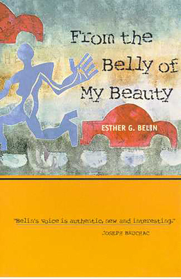 From the Belly of My Beauty: Poems - Belin, Esther G