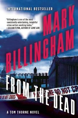 From the Dead: A Tom Thorne Novel - Billingham, Mark