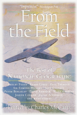 From the Field - National Geographic Society, and McCarry, Charles (Editor)