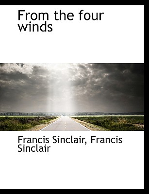 From the Four Winds - Sinclair, Francis