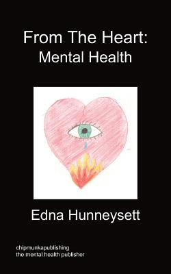 From the Heart: Mental Health - Hunneysett, Edna