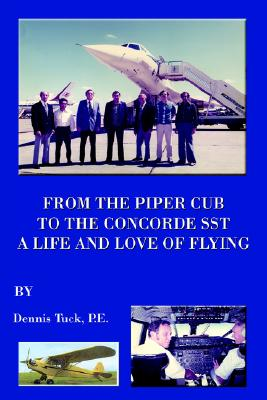 From the Piper Cub to the Concorde Sst - Tuck, Dennis