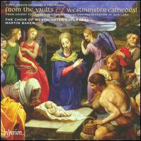 From the Vaults of Westminster Cathedral - David Allsopp (counter tenor); Graham Titus (bass); James Littleton (treble); Martin Baker (organ); Matthew Martin (organ);...