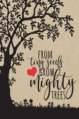 From Tiny Seeds Grow Mighty Trees: Paraprofessional Gifts, Teacher Notebook, Inspirational Teacher Gifts, Teacher Gifts Appreciation, Teacher's Aide Gifts, Teacher Journal Planner, Education Gifts for Teachers, Thank You for Helping Me Grow, 6x9 College R - Co, Happy Eden