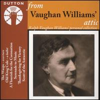 From Vaughan Williams' Attic - Astra Desmond (vocals); Elsie Suddaby (vocals); Eva Turner (vocals); Frank Titterton (vocals); Harold Williams (vocals);...