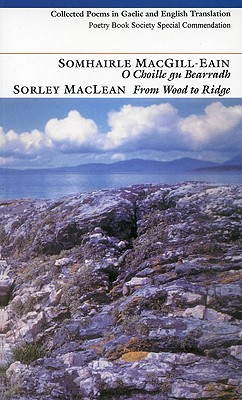 From Wood to Ridge/O Choille gu Bearradh: Collected Poems - Maclean, Sorley