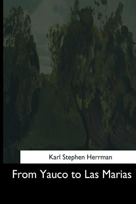 From Yauco to Las Marias - Herrmann, Karl Stephen