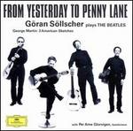 From Yesterday to Penny Lane - Göran Söllscher (guitar); Per Arne Glorvigen (bandoneon); Members of the Gothenberg Symphony Orchestra; Mats Rondin (conductor)