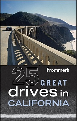 Frommer's 25 Great Drives in California - Holmes, Robert