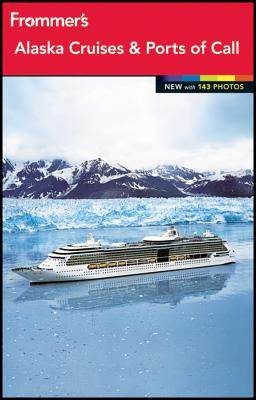 Frommer's Alaska Cruises and Ports of Call 2012 - Golden, Fran, and Sloan, Gene