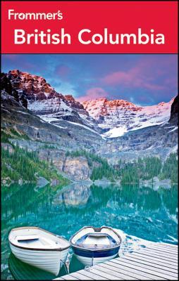 Frommer's British Columbia - Ernst, Chloe
