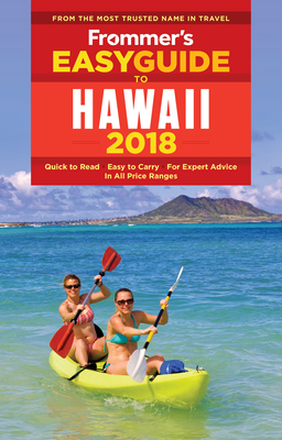 Frommer's Easyguide to Hawaii 2018 - Foster, Jeanette