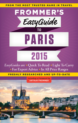 Frommer's Easyguide to Paris 2015 - Rynn, Margie