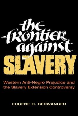 Frontier Against Slavery - Berwanger, Eugene H