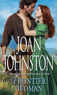 Frontier Woman - Johnston, Joan