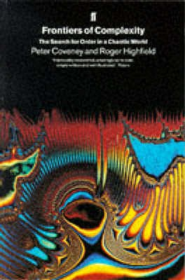 Frontiers of Complexity: The Search for Order in a Chaotic World - Coveney, Peter