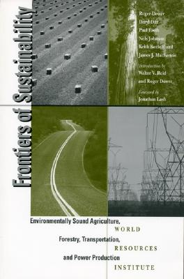 Frontiers of Sustainability: Environmentally Sound Agriculture, Forestry, Transportation, and Power Production - Dower, Roger, and MacKenzie, James, and Kozloff, Keith