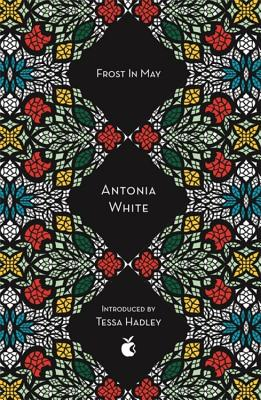 Frost In May - White, Antonia, and Hadley, Tessa (Introduction by), and Bowen, Elizabeth (Afterword by)