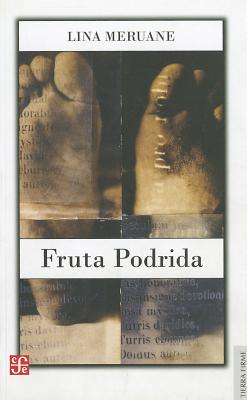 Fruta Podrida - Meruane, Lina