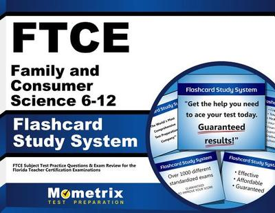 Ftce Family and Consumer Science 6-12 Flashcard Study System: Ftce Subject Test Practice Questions & Exam Review for the Florida Teacher Certification Examinations - Editor-Ftce Subject Exam Secrets