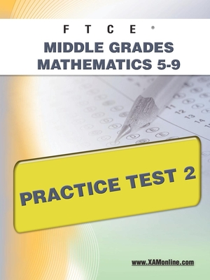 Ftce Middle Grades Math 5-9 Practice Test 2 - Wynne, Sharon A