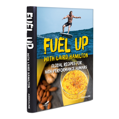 Fuel Up - Hamilton, Laird (Text by)