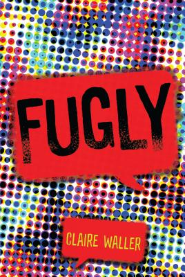 Fugly - Waller, Claire
