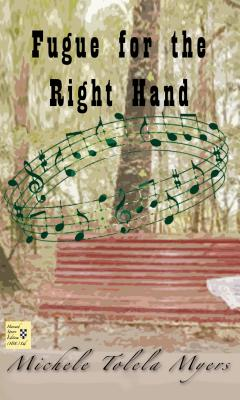 Fugue for the Right Hand - Myers, Michele Tolela