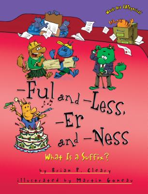 -Ful and -Less, -Er and -Ness: What Is a Suffix? - Cleary, Brian P