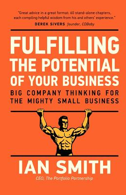 Fulfilling the Potential of Your Business - Smith, Ian