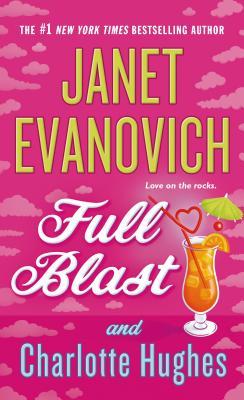Full Blast - Evanovich, Janet, and Hughes, Charlotte