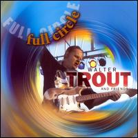 Full Circle - Walter Trout