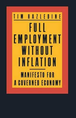 Full Employment without Inflation - Hazledine, Tim