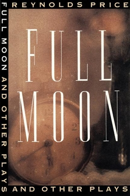 Full Moon and Other Plays - Price, Reynolds
