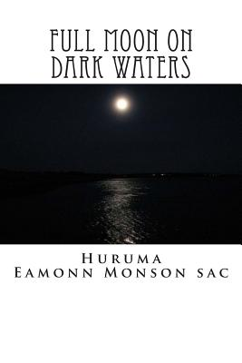Full Moon on Dark Waters - Monson Sac, Huruma Eamonn