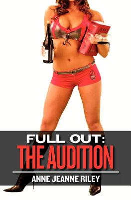 Full Out: The Audition - Riley, Anne Jean