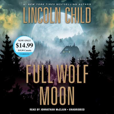 Full Wolf Moon - Child, Lincoln, and McClain, Johnathan (Read by)