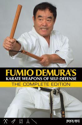 Fumio Demura's: Karate Weapons of Self-Defense: The Complete Edition - Demura, Fumio