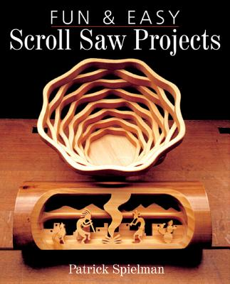 Fun Easy Scroll Saw Projects Book By Patrick Spielman 40 Impressive Scroll Saw Pattern Books