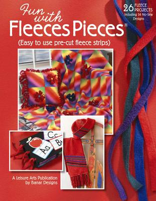 Fun with Fleeces Pieces (Leisure Arts #4553) - Banar