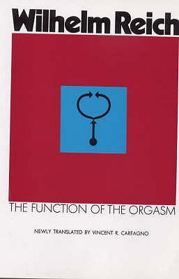 Function of the Orgasm - Reich, Wilhelm