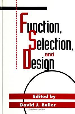 Function; Selection & Design - Buller, David J (Editor)