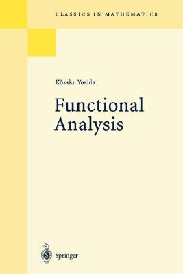 Functional Analysis - Yosida, Kosaku