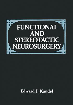 Functional and Stereotactic Neurosurgery - Kandel, E I