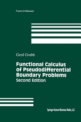 Functional Calculus of Pseudodifferential Boundary Problems - Grubb, Gerd
